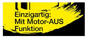 Einzigartig: Mit Motor-AUS Funktion